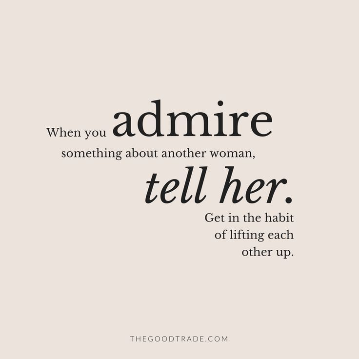 Happy Quotes Remember To Tell Your Loved Ones What You Admire Most