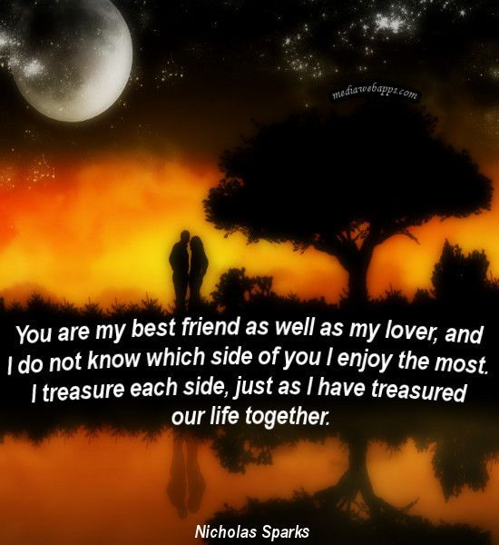 Love Quotes You Are My Best Friend As Well As My Lover And I Do