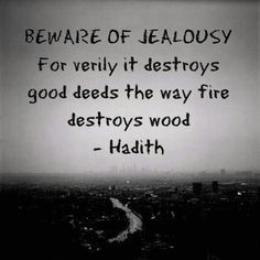 Jealousy Quotes Jealousy Destroys Good Deeds Hall Of Quotes