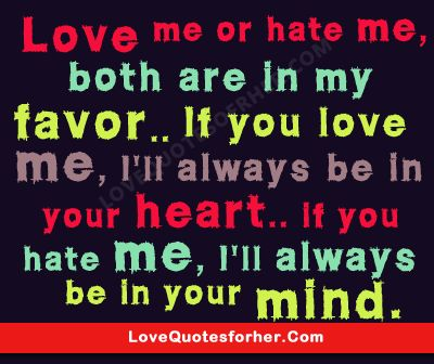 Jealousy Quotes Love Me Or Hate Me Romantic Love Quotes Hall Of