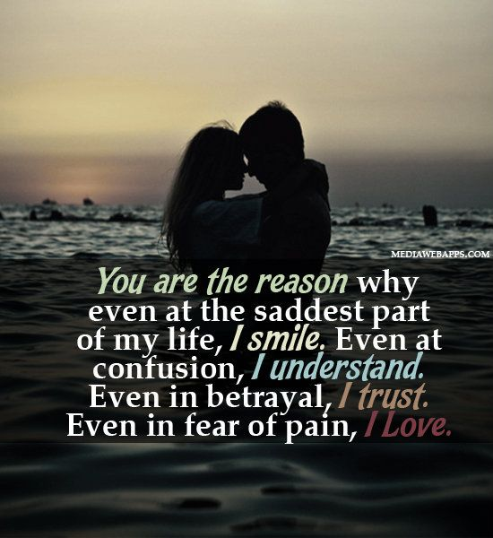 Love Quotes You Are The Reason Love Quotes Hall Of Quotes