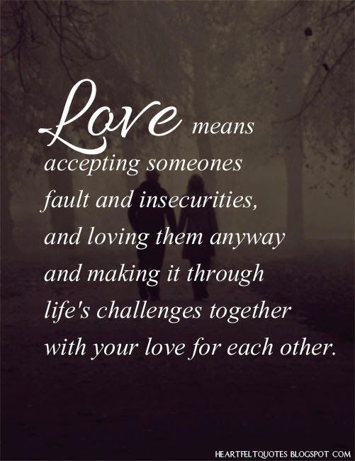 Love Quotes Heartfelt Quotes Love Means Accepting Someones Fault