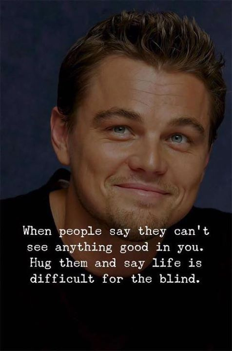 Positive Quotes When People Say They Cant See Anything Good In You