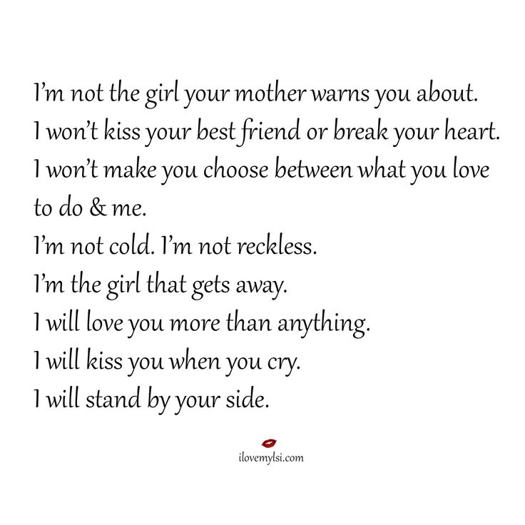 Love Quotes Im Not The Girl Your Mother Warns You About I Wont