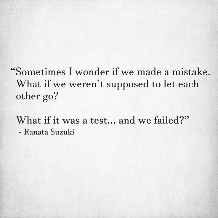Love Quotes Sometimes I Wonder If We Made A Mistake What If We