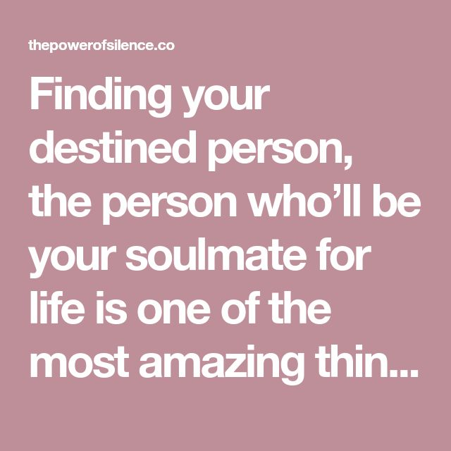 Soulmate And Love Quotes Finding Your Destined Person The Person