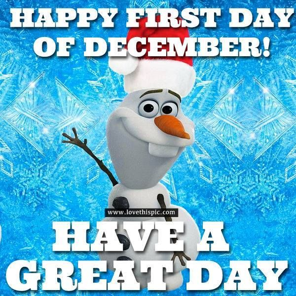 Hello December First Day Of December Hall Of Quotes Your