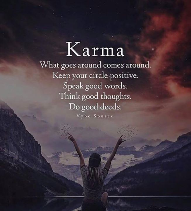 Positive Quotes Karma What Goes Around Comes Around Keep Your
