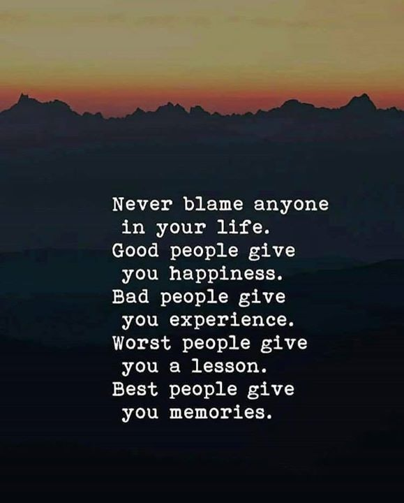 Positive Quotes Never Blame Anyone In Your Life Good People Bad