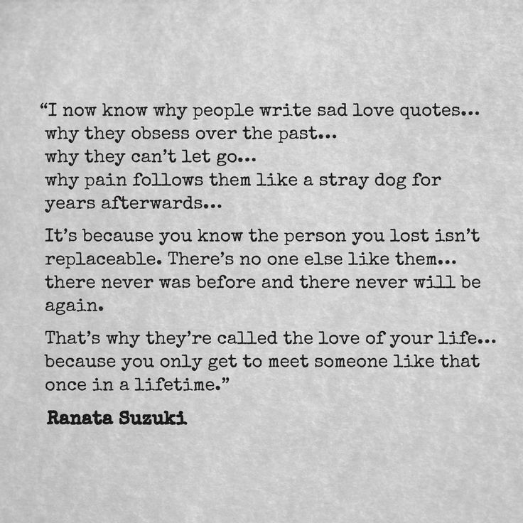 Love Quotes I Now Know Why People Write Sad Love Quotes Why They