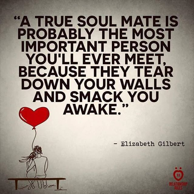 Soulmate Quotes A True Soul Mate Is The Mos Important Person You