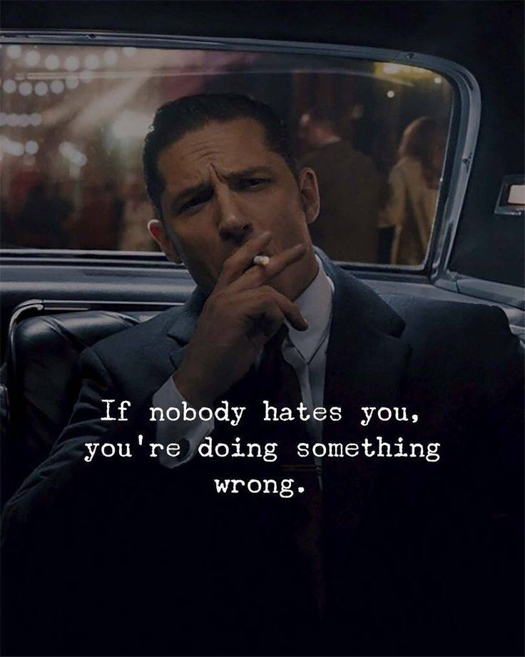 Positive Quotes If Nobody Hates You Youre Doing Something Wrong