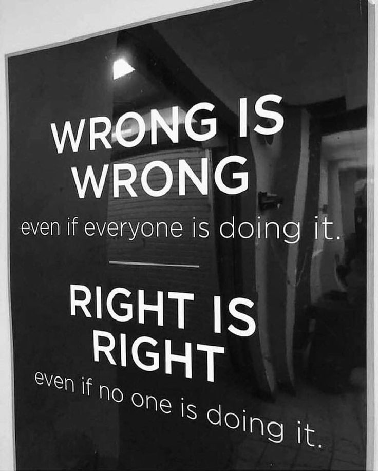 Positive Quotes Wrong Is Wrong Even If Everyone Is Doing It