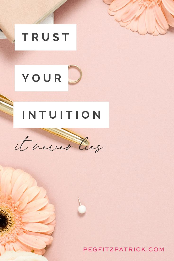 Quotes About Leadership Trust Your Intuition It Never Lies