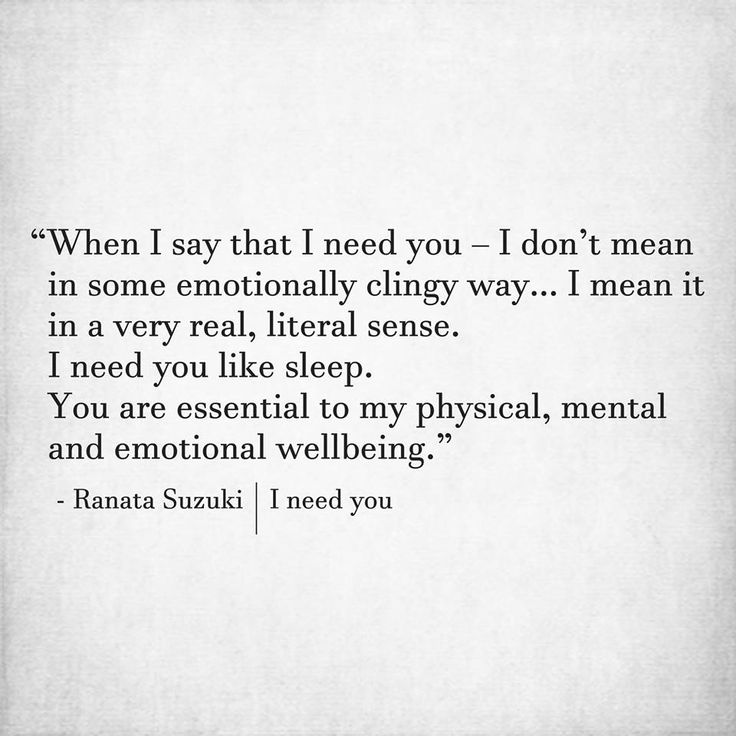 Love Quotes When I Say That I Need You I Mean It In A Very Real