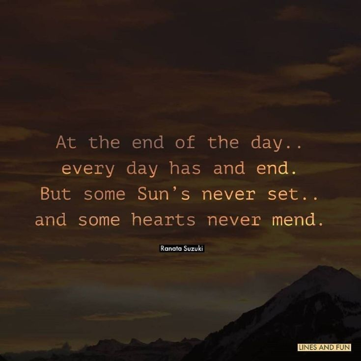 Love Quotes At The End Of The Day Every Day Has An End But Some