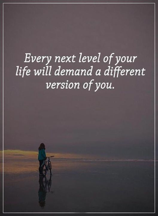 Positive Quotes Every Next Level Of Your Life Will Demand A