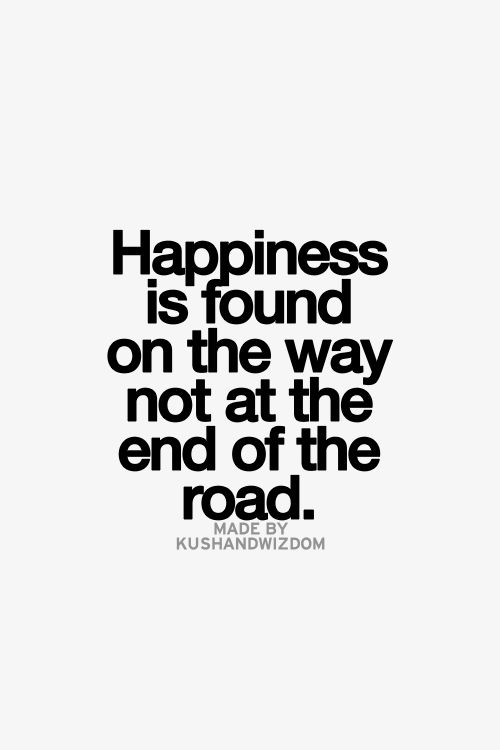 Happy Quotes : There is no goal that can be met to give lasting happiness. Enjoy the journey an…