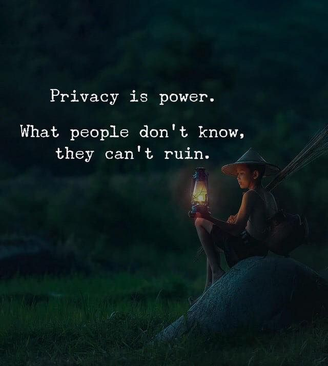 Positive Quotes : Privacy is power..